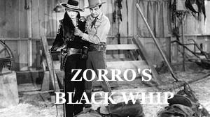 zorros black whip western serial